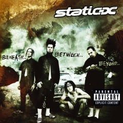 Beneath...Between...Beyond... - Static-X