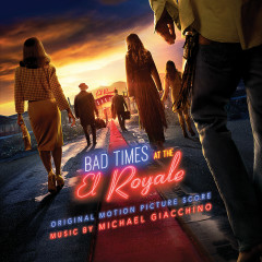 Bad Times at the El Royale (Original Motion Picture Soundtrack) - Michael Giacchino