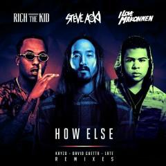 How Else (Remixes) - Steve Aoki, Rich The Kid, ILoveMakonnen