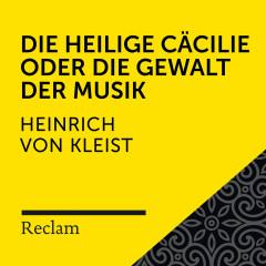 Kleist: Die heilige Cäcilie (Reclam Hörbuch) - Reclam Hörbücher, Elmar Nettekoven, Heinrich von Kleist
