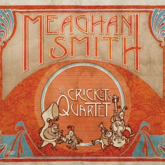 The Cricket's Quartet (DMD Album) - Meaghan Smith