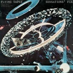 Flying Tapes - Sensations Fix