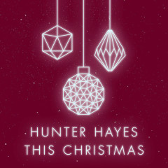 This Christmas (Single) - Hunter Hayes