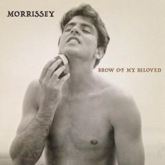Brow of My Beloved - Morrissey