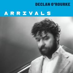 Arrivals - Declan O'Rourke