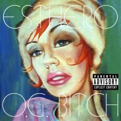 O.G. Bitch (U.S. Maxi Single) - Esthero