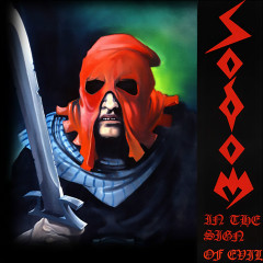 In the Sign of Evil / Obsessed by Cruelty - Sodom