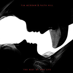 The Rest of Our Life - Tim McGraw, Faith Hill
