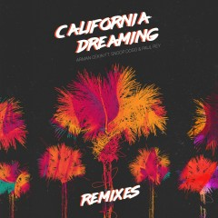 California Dreaming (feat. Snoop Dogg & Paul Rey) [Remixes] - Arman Cekin, Snoop Dogg, Paul Rey