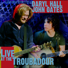 Live at The Troubadour - Daryl Hall & John Oates