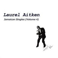 Jamaican Singles, Vol. 4 - Laurel Aitken