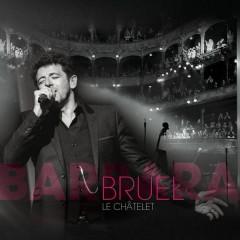 Bruel Barbara - Le Châtelet (Live)