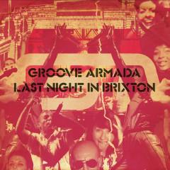 Last Night in Brixton - Groove Armada