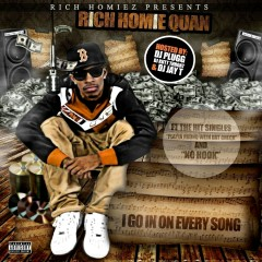I Go In On Every Song - Rich Homie Quan