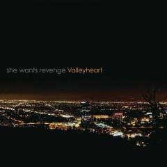 Valleyheart - She Wants Revenge