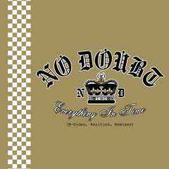 Everything In Time (B-Sides, Rarities, Remixes) - No Doubt