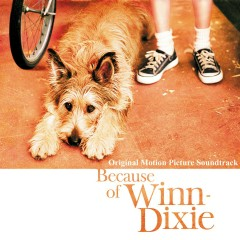 Because Of Winn-Dixie [Original Motion Picture Soundtrack] - Various Artists