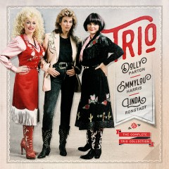 The Complete Trio Collection (Deluxe Edition) - Dolly Parton, Linda Ronstadt, Emmylou Harris