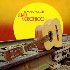 Si Acaso Vuelves - Juan Verónico