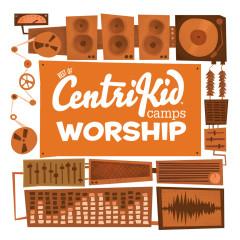Best of CentriKid Camps Worship - Lifeway Kids