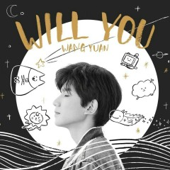 Will You / 王源 (Single)