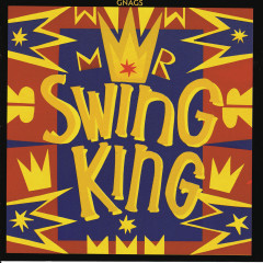 Mr. Swing King - Gnags