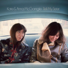 Tell My Sister - Kate & Anna McGarrigle