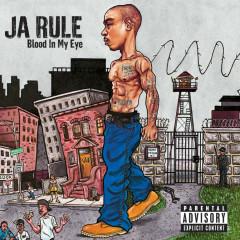 Blood In My Eye - Ja Rule