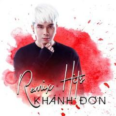 Remix Hits Khánh Đơn (Single) - Khánh Đơn