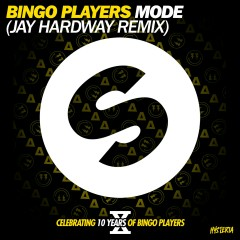 Mode (Jay Hardway Remix) - Bingo Players