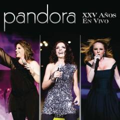 Pandora XXV Anõs En Vivo - Pandora (Spain)