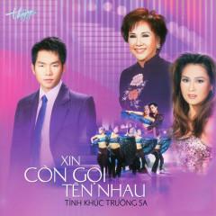 Xin Còn Gọi Tên Nhau - Various Artists