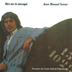 Res No Es Mesqui - Joan Manuel Serrat