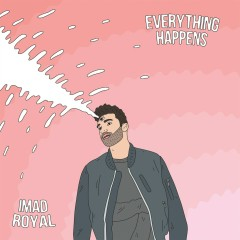 Everything Happens - Imad Royal