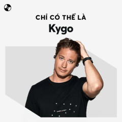 Chỉ Có Thể Là Kygo - Kygo