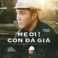 Mẹ Ơi Con Đã Già (Single) - Lâm Chấn Khang