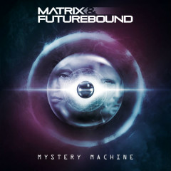 Mystery Machine (Single) - Matrix & Futurebound