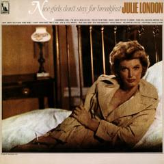 Nice Girls Don't Stay For Breakfast - Julie London