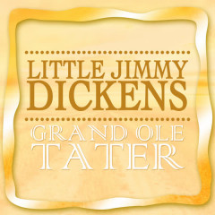 Grand Ole Tater - Little Jimmy Dickens