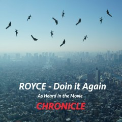 Doin It Again (As Heard in the Movie Chronicle) - Royce