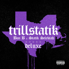 TrillStatik (Deluxe Version) - Bun B, Statik Selektah