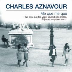 Me que me que - Charles Aznavour