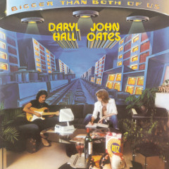 Bigger Than Both Of Us - Daryl Hall & John Oates