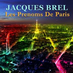 Les prenoms de Paris - Jacques Brel