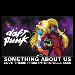 Something About Us (Love Theme from Interstella) - Daft Punk