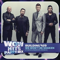 We Won't Be Shaken (TheSoundKids Remix) - Building 429