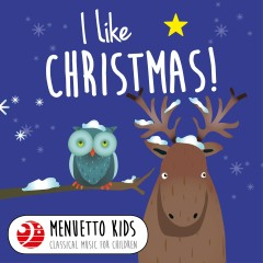 I Like Christmas! (Menuetto Kids - Classical Music for Children) - Various Artists