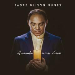 Acenda uma luz - Padre Nilson Nunes