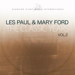 The Classic Years, Vol. 2 - Les Paul, Mary Ford