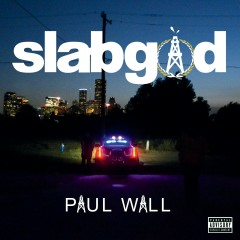 slab god - Paul Wall